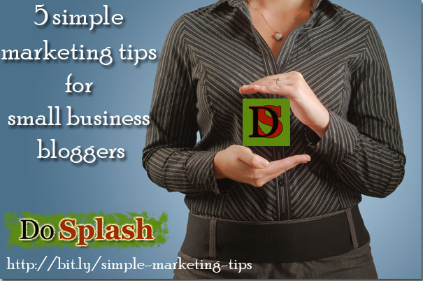 5 simple marketing tips for small business bloggers