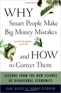 Why people make big money mistakes and how to correct them by Gary Belsky and Thomas Gilovich