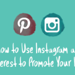 How to Use Instagram and Pinterest to Promote Your Brand? – Piktoria Blog