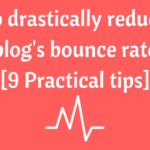 How to improve your blog's bounce rate (9 Practical tips)
