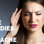 How To Get Rid of a Headache? – Top 10 Natural Headache Remedies