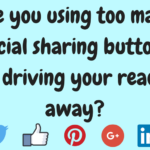 Are you using too many social sharing buttons and driving your readers away?