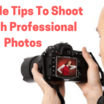 7 Simple Tips To Shoot Stylish Professional Photos