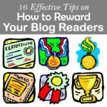 16 Effective Tips on How to Reward Your Blog Readers | Aha!NOW