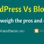 WordPress and Blogger – How the two compare?