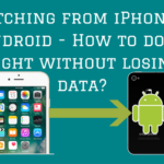 Switching from iPhone to Android – How to do it right without losing data?