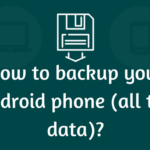 How to backup your Android phone (all the data)?