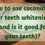 Coconut oil for teeth whitening? Does it work?