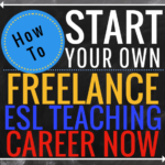 Become a freelance ESL teacher with this step-by-step guide