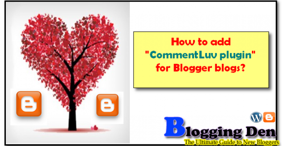 How to add CommentLuv plugin for blogger blogs?