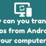 How can you transfer photos from Android to your computer?