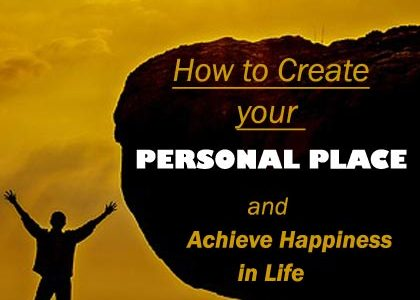 How to Create Your Personal Place and Achieve Happiness in Life | Aha!NOW