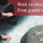 What is stopping you from guest blogging? Let's analyze the fears!
