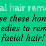Facial hair removal: Use these home remedies to remove facial hair!