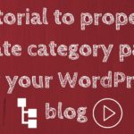 Tutorial to properly create category pages for your WordPress blog [Video]