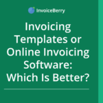 Invoice templates VS Online invoicing software