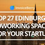 27 best Edinburgh coworking spaces