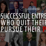 25 inspiring entrepreneurs who quit jobs to follow their dreams
