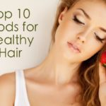Top 10 Foods For Healthy Hair