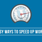 10 Easy Ways To Speed Up WordPress