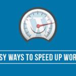 10 Easy Ways To Speed Up WordPress