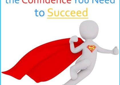14 Essential Tips to Build the Confidence You Need to Succeed | Aha!NOW