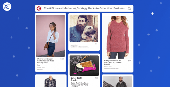 The 6 Pinterest Marketing Strategy Hacks to Grow Your Business