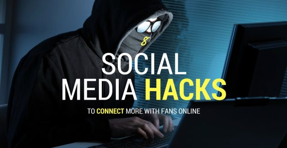 8 Social Media Hacks to Connect More with Fans Online