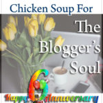 Chicken Soup For The Blogger's Soul: Blog Anniversary Post | Aha!NOW
