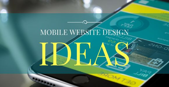 8 Killer Mobile Website Design Ideas That Rock