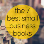 7 must-read books for small business owners