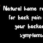 Natural home remedies for back pain: Ease your backache symptoms!