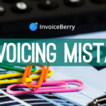 Top 11 invoicing mistakes you should avoid