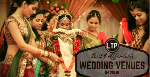 What Are The Best Wedding Venues Of Delhi With Affordable Price