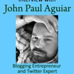 Interview with John Paul Aguiar: Blogging Entrepreneur and Twitter Expert | Aha!NOW
