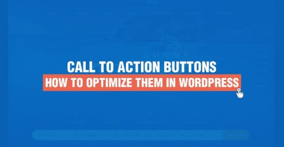Call to Action Buttons in WordPress – How to Optimize Them