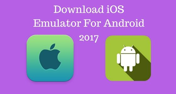 iOS Emulator for Android To Run iOS Apps on Android
