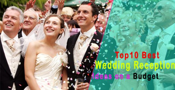 Top 10 Best Wedding Reception Ideas on a Budget