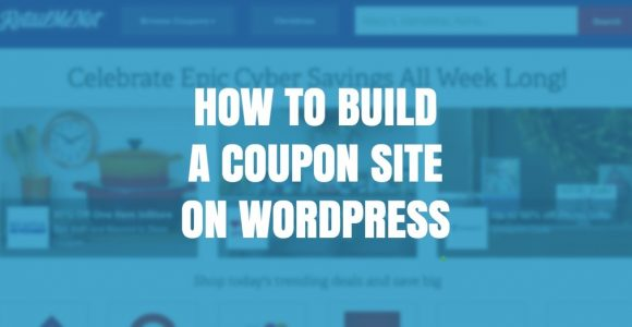 This article discusses online coupons among consumers, and outlines steps on how to build a coupon site on WordPress or add coupons to existing sites.