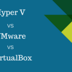 Hyper V Vs VMware VS VirtualBox