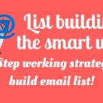 List building the smart way: A 3 Step working strategy to build email list!