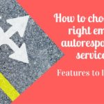 How can you choose the best autoresponder service?