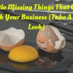 5 Little Missing Things That Could Break Your Business (Take A Good Look)