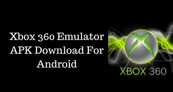 xbox 360 emulator for android download