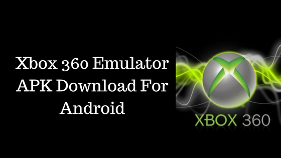 xbox 360 emulator for android download - dosplash