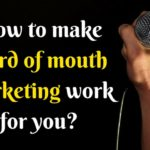 How to make word of mouth marketing work for you?