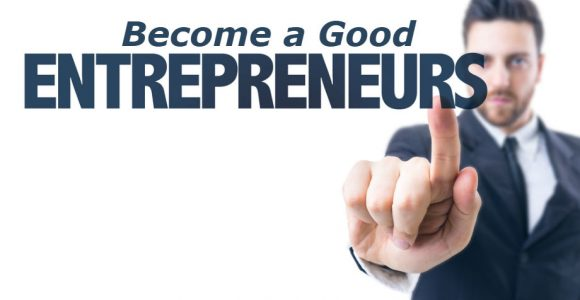 How To Become a Good Entrepreneur