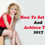 How To Set Goals And Achieve Them in 2017