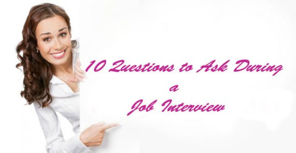 10 Questions To Ask During a Job Interview