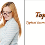 Top 10 Typical Interview Questions